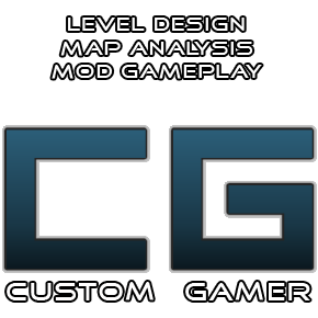 Custom Gamer - Level Design, Map Analysis and Mod Gameplay