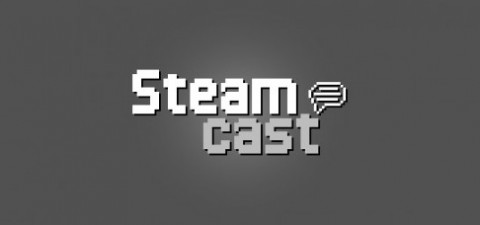 SteamCast – Weekly Podcast For All Things Valve Related
