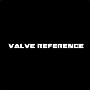 Valve Reference